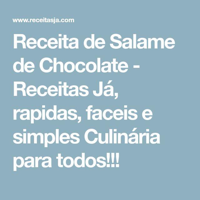 Receita de Salame de Chocolate - Receitas Já, rapidas, faceis e simples Culinária para todos!!!