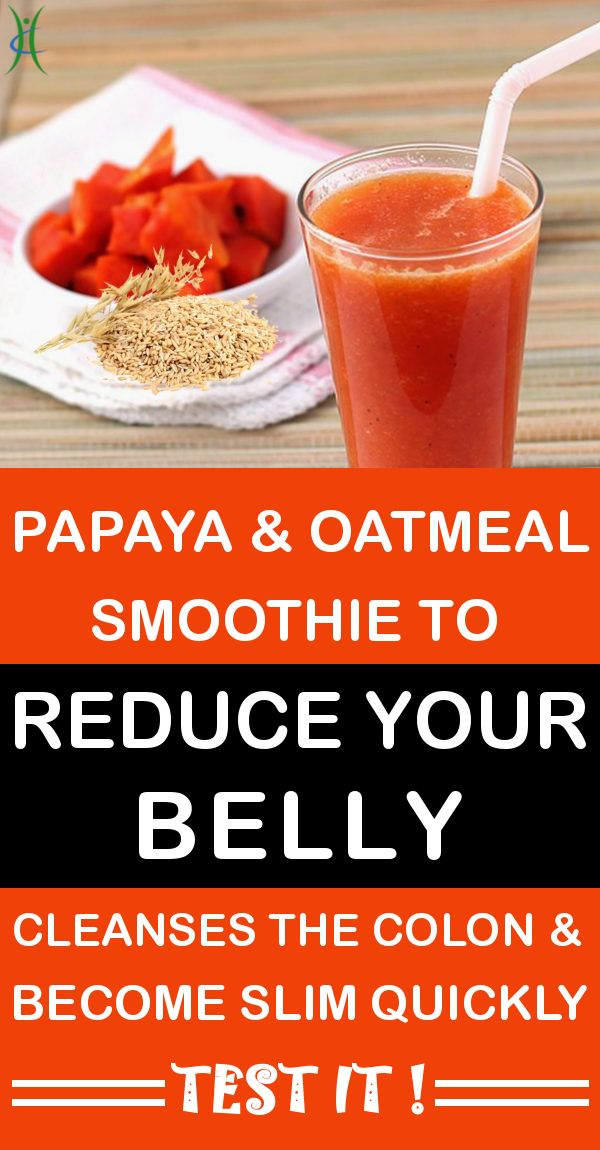 Papaya and Oatmeal Smoothie To Reduce Your Belly, Cleanses The Colon And Become Slim Quickly. TEST IT!