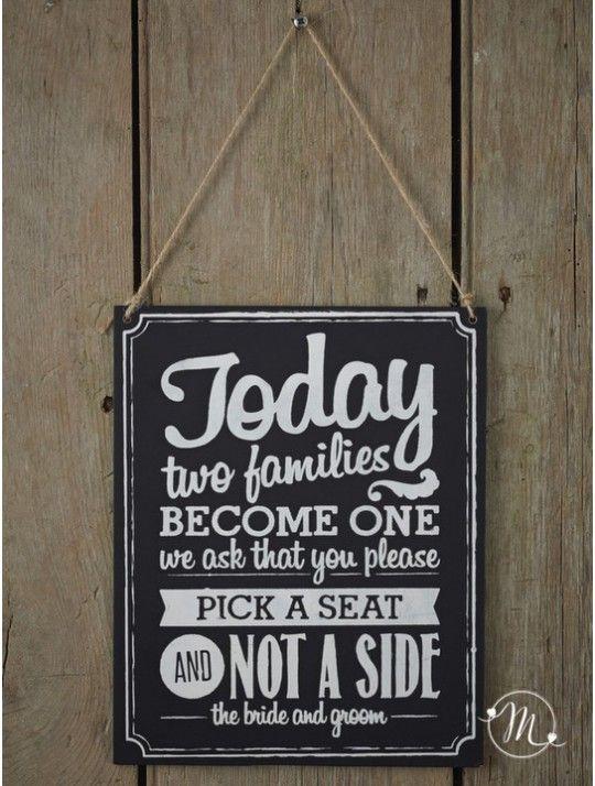 """Cartellone today.  Cartellone in legno effetto lavagna con scritto """"Today two families become one. Please pick a seat and not a side - the bride and groom."""" Misure: 20x25cm. In #promozione #matrimonio #weddingday #wedding #ricevimento #insegne #decorazioni #luci #banner #illuminatedsigns #decorations #lights #bar #decorazioniluminose #nozze"""