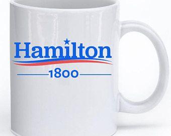 HAMILTON, Hamilton Musical, ALEXANDER HAMILTON, Burr 1800, Election of 1800, Hamilton 1800, Hamilton Gift, Thomas Jefferson, Hamilton Mug