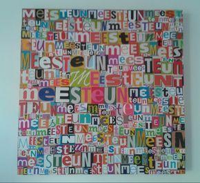 Letters knippen en plakken,en zo krijg je een mooi schilderij. Hier met de namen mees en Teun die elke keer terug komen.