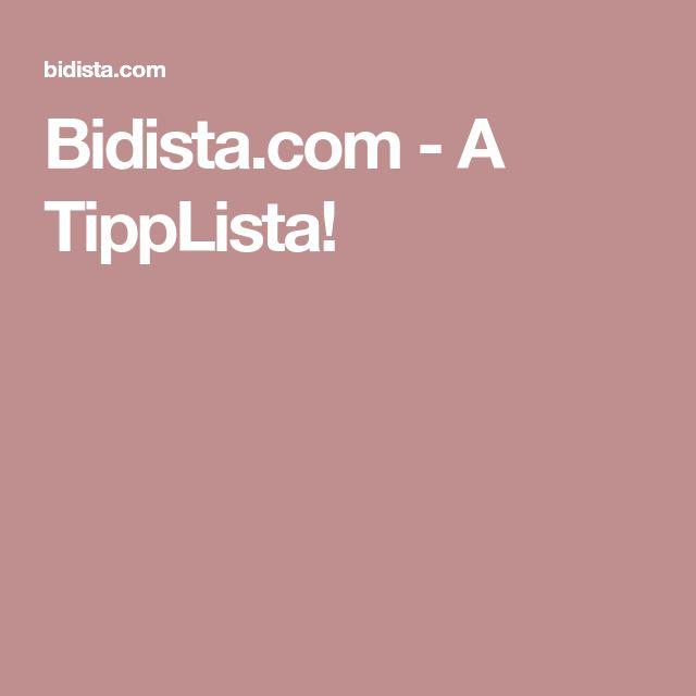 Bidista.com - A TippLista!