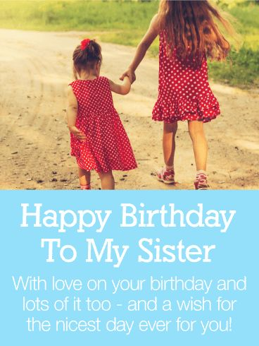 Have the Nicest Day Ever! Happy Birthday Wishes Card for Sister