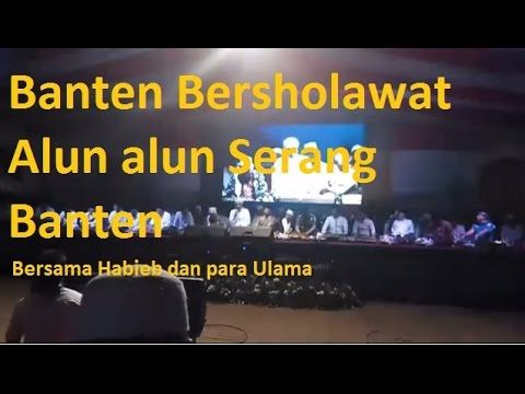 Alun  Alun Serang Banten   BERSHOLAWAT Bersama Habib biddin Asegaf