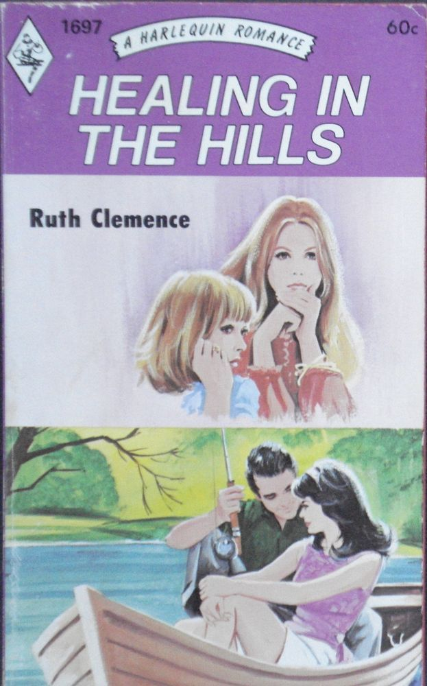 Vintage Harlequin Romance, 1697, Healing In The Hills, Ruth Clemence