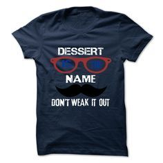 [Cool tshirt name meaning] DESSERT Order Online Hoodies…