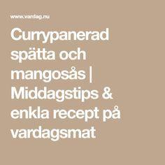 Currypanerad spätta och mangosås | Middagstips & enkla recept på vardagsmat