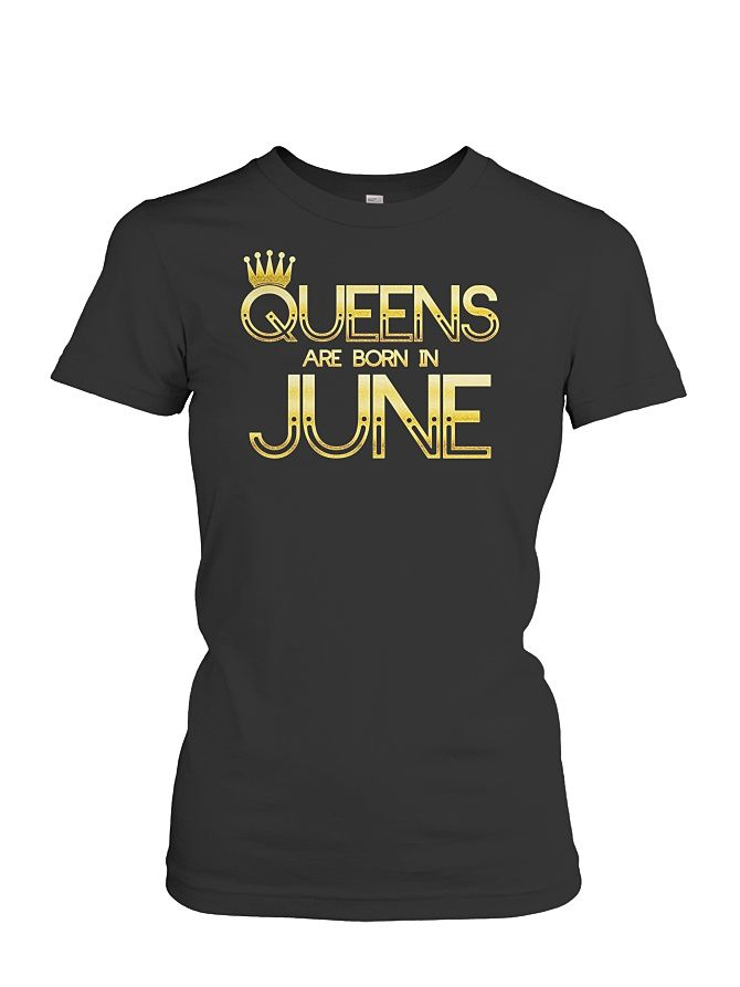 Kings Queens are born in june t shirt