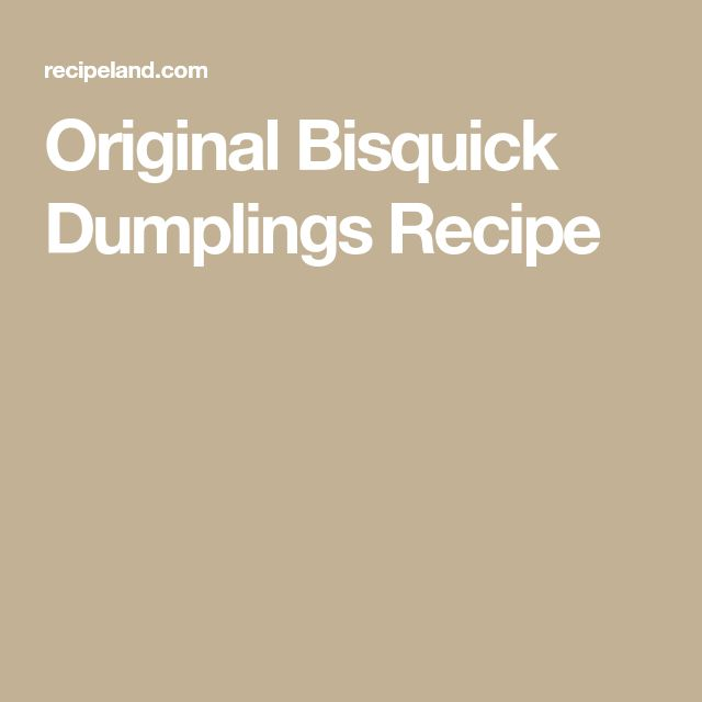 Original Bisquick Dumplings Recipe