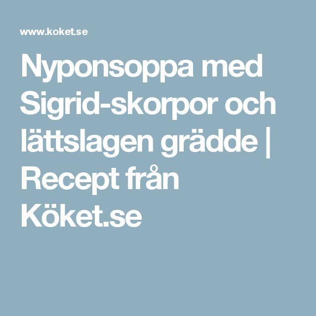 Nyponsoppa med Sigrid-skorpor och lättslagen grädde | Recept från Köket.se