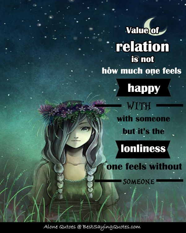 Most often we think being alone and lonely is the same thing but it is not. Sometime we need to be alone for better. This is an awesome collection of alone images with quotes and text sayings, famous alone quotes with images and best loneliness pictures with quotes and sayings.  More @ http://bestsayingquotes.com/alone-quotes/