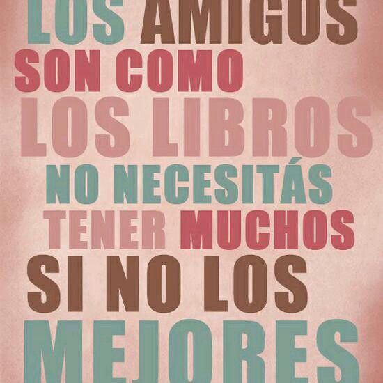 Los amigos son como los librosss ... muy cierto ... eres mi mejor libro MARIA GUADALUPE GAMEZ RIOS
