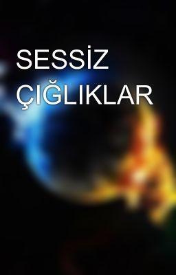 "Read ""SESSİZ ÇIĞLIKLAR - BÖLÜM 1: 16 EYLÜL 2009 - Melek"" #wattpad #gizem-gerilim"
