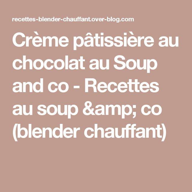 Recettes soupes blender chauffant moulinex - Blender chauffant soup and co ...