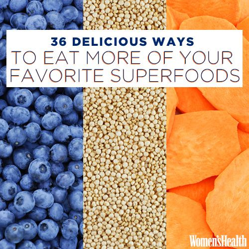 36 Delicious Ways to Eat More of Your Favorite Superfoods | Women's Health Magazine