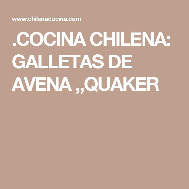 .COCINA CHILENA: GALLETAS DE AVENA ,,QUAKER