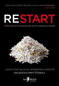 Restart (original: Rework) - Jason Fried & David Heinemeier Hansson.