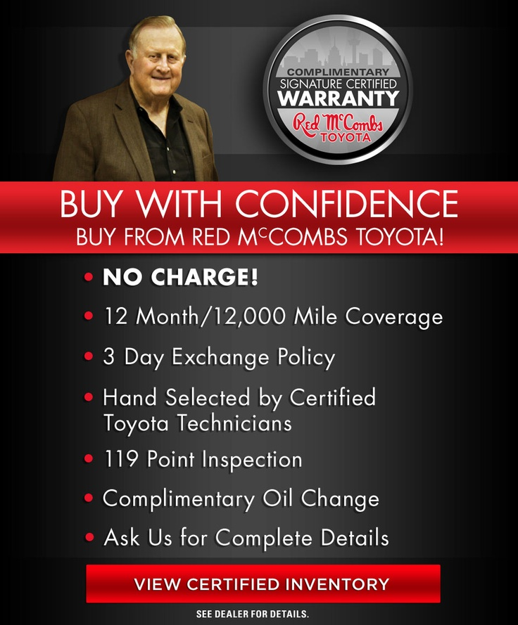 Only here at Red McCombs Toyota can you get the Signature Certified Warranty! Come in today for this AMAZING deal!