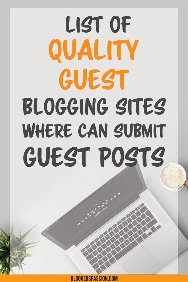 List of 170+ Quality Guest Blogging Sites Where Can Submit Guest
