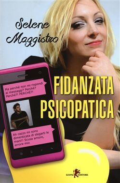 Prezzi e Sconti: #Fidanzata psicopatica magistro selene  ad Euro 7.65 in #Leone #Media libri letterature
