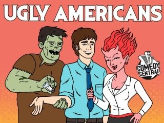 Ugly Americans; one of my favorite shows