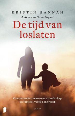Titel: De tijd van loslaten, Auteur: Kristin Hannah, Onderwerp: Familieroman, verlies