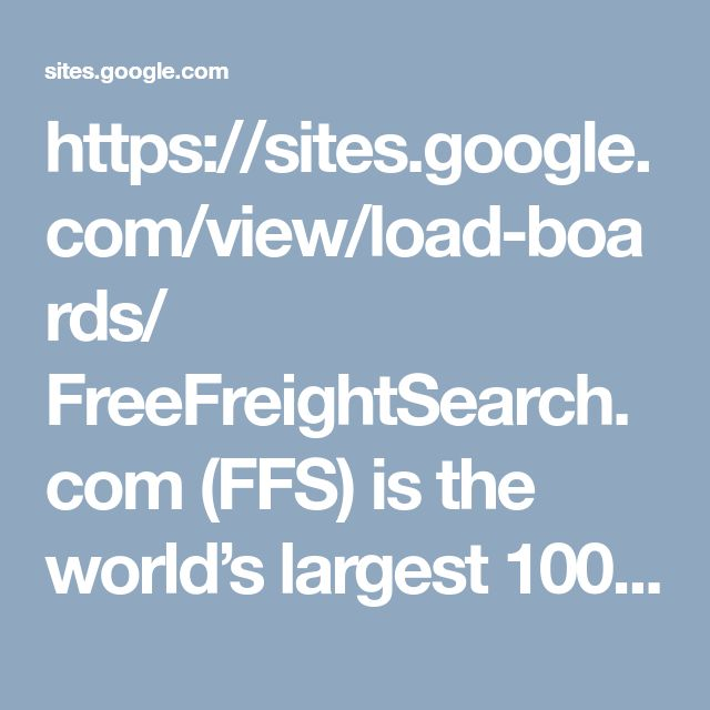 https://sites.google.com/view/load-boards/  FreeFreightSearch.com (FFS) is the world's largest 100% FREE load board that's changing the freight matching game. In addition to being the largest FREE loadboard, FFS provides members access to 10,000+ free freight broker credit reports, making FFS the world's largest FREE transportation credit bureau as well. FreeFreightSearch.com has registered over 84,000 motor carriers and brokers and posted in excess of 123 million loads. In addition, FFS is…