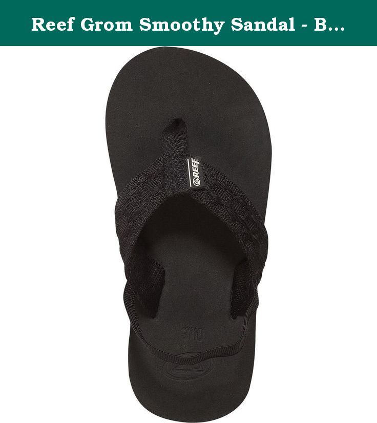 Reef Grom Smoothy Sandal - Boys' Black, 11.0/12.0. Someone just triple-dog-dared you to wear your flip-flops to school on the coldest day of the year. You pull on your long underwear, jeans, and Reef Boys' Grom Smoothy Sandal, and try to sneak past your mom and out of the house. EVA outsoles and arch supports would have kept your soles comfy while trudging to the bus through snow. But when your mom yells at you to at least wear socks, you switch to your boots.