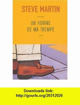 The 11 best torrent ebook images on pinterest pdf tutorials and un homme de ma trempe french edition 9782283020364 steve martin isbn fandeluxe Choice Image