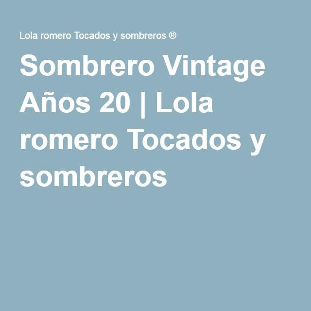 Sombrero Vintage Años 20 | Lola romero Tocados y sombreros ®