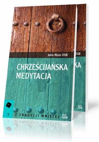 John Main OSB Chrześcijańska medytacja  http://tyniec.com.pl/product_info.php?products_id=856
