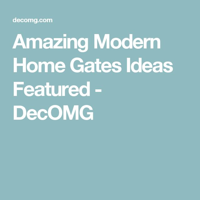 Amazing Modern Home Gates Ideas Featured - DecOMG