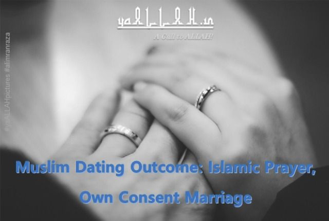 Muslim Dating Outcome Islamic Prayer, Own Consent Marriage