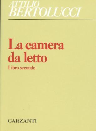 BERTOLUCCI Attilio (San Lazzaro, Parma 1911 - Roma 2000) La camera da letto. Libro secondo Milano, Garzanti, (Poesia), 1988.