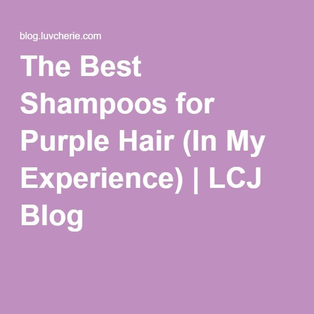 The Best Shampoos for Purple Hair (In My Experience) | LCJ Blog