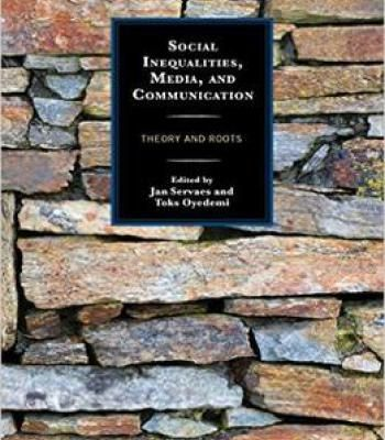 Social Inequalities Media And Communication: Theory And Roots (Communication Globalization And Cultural Identity) PDF