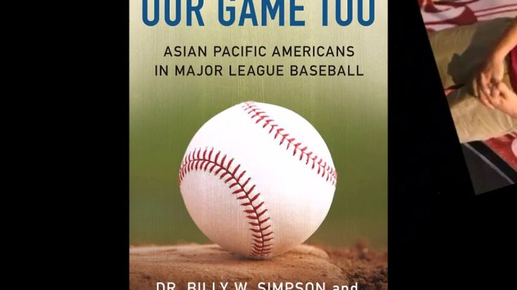 OUR GAME TOO: Asian Pacific Americans in Major League Baseball by Drs. B...