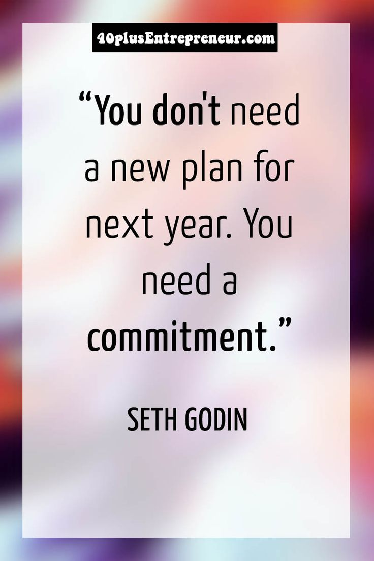 """""""You don't need a new plan for next year. You need a commitment."""" - Seth Godin quote 