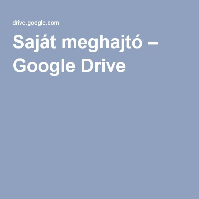 Saját meghajtó– Google Drive