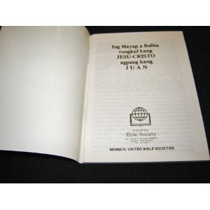 The Gospel of John in Pampango language / Ing Mayap a Balita tungkul kang Jesu-Cristo agpang kang Juan / PV 560P / Philippines   $12.99