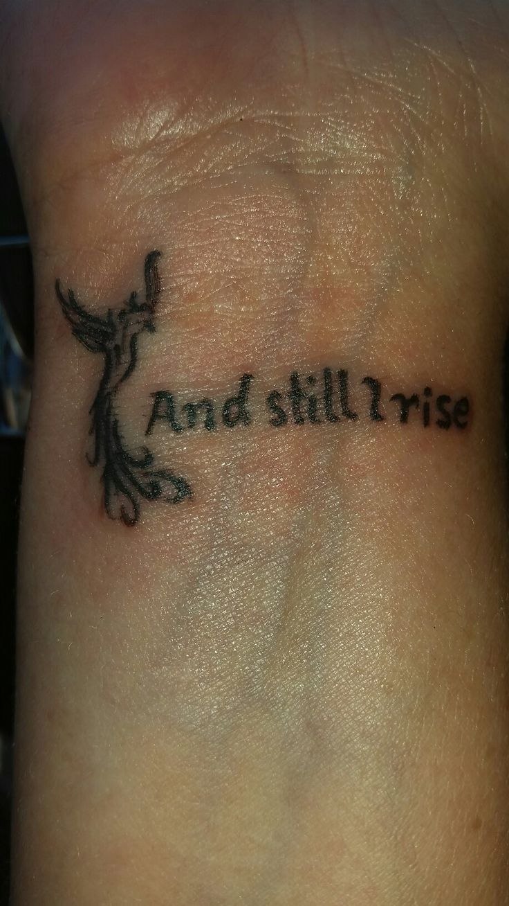 And still I rise tatoo with pheonix. Rising from the ashes and rebirth. Overcoming hardship in life.