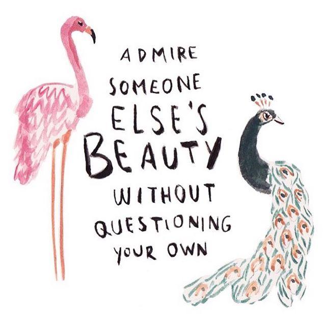 admire a beleza dos outros sem questionar a sua.  ilustração por @jackieillustrated