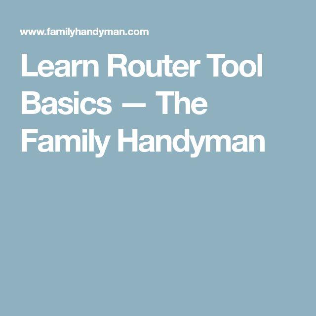 Learn Router Tool Basics — The Family Handyman