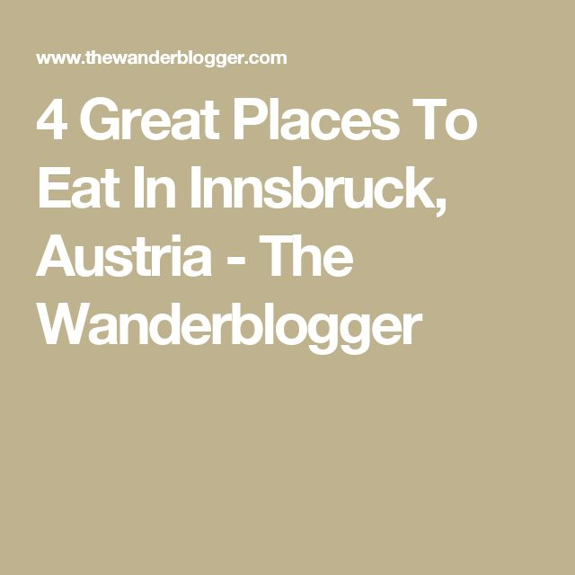 4 Great Places To Eat In Innsbruck, Austria - The Wanderblogger