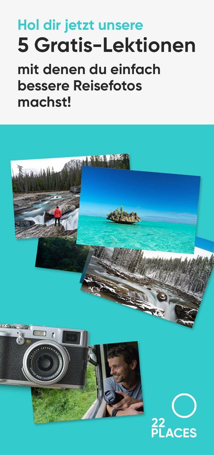 5 Tipps Fur Den Perfekten Fotografie Einstieg 22places Reisefotografie Reisefotos Fotografie
