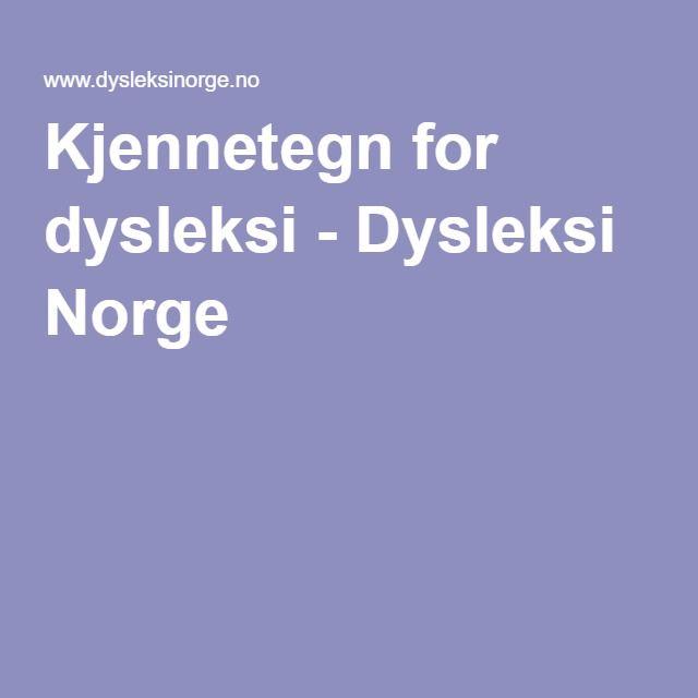 Kjennetegn for dysleksi - Dysleksi Norge