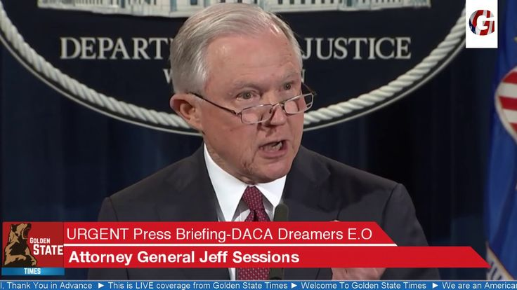 BREAKING NEWS: Attorney General Jeff Sessions ENDS The DACA DREAMER  Program!! - YouTube