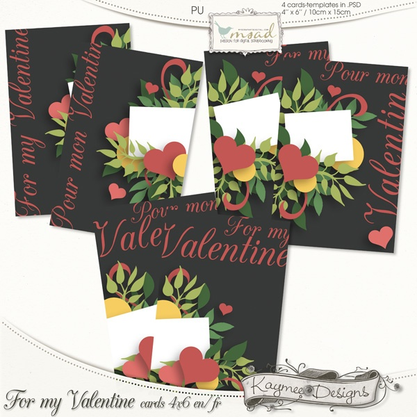 For my Valentine - Cartes templates by Kaymee Designs    http://www.myscrapartdigital.com/shop/index.php?main_page=product_info=67_id=1027