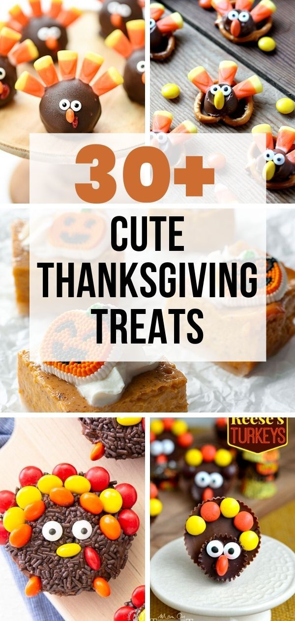 30 Cute Thanksgiving Treats That Are Kid Friendly Thanksgiving Treats Easy Thanksgiving Dessert Recipes Delicious Thanksgiving Desserts