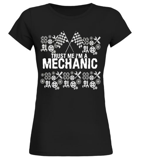 Trust Me Im A Mechanic T-Shirt Grease Monkey Garage